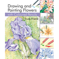 Drawing & Painting Flowers with Coloured Pencils (BOK)