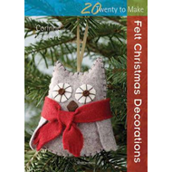 Twenty to Make: Felt Christmas Decorations (BOK)