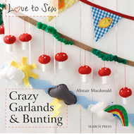 Love to Sew: Crazy Garlands & Bunting (BOK)