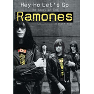 "Hey Ho Let's Go: The Story of the ""Ramones"" (BOK)"