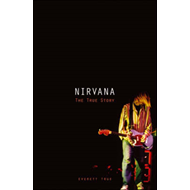 """Nirvana"": The True Story (BOK)"