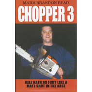 Chopper 3: Hell Hath No Fury Like a Mate Shot in the Arse (BOK)