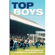Top Boys: True Stories of Football's Hardest Men (BOK)