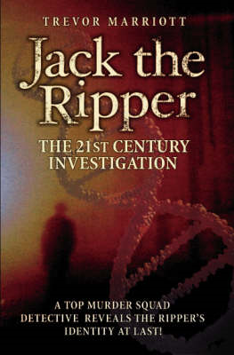 Jack the Ripper: The 21st Century Investigation (BOK)
