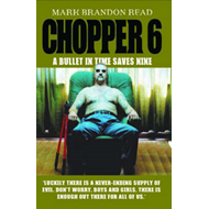 Chopper 6: A Bullet in Time Saves Nine (BOK)
