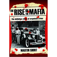 The Rise of the Mafia: The Definitive Story of Organised Crime (BOK)