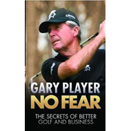 No Fear: The Secrets of Better Golf and Business (BOK)