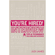 You're Hired! Interview: Tips and Techniques for a Brilliant Interview (BOK)