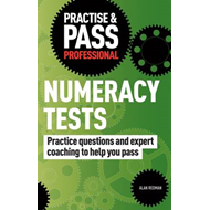 Practise & Pass Professional: Numeracy Tests: Over 500 Questions to Help You Pass Numeracy Tests (BOK)