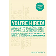 You're Hired! Assessment Centres: Essential Advice for Peak Performance (BOK)