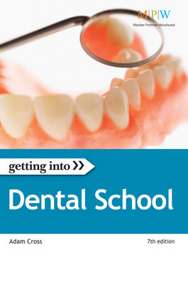 Getting into Dental School: The Insider Guide to Winning a University Place at Dental School (BOK)