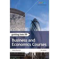 Getting into Business and Economics Courses: The Insider Guide to Winning a University Place on a Bu (BOK)