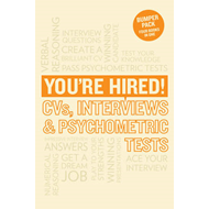 You're Hired! CVs, Interview Answers and Psychometric Tests (BOK)