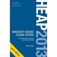HEAP: University Degree Course Offers: The Essential Guide to Winning Your Place at University: 2013 (BOK)