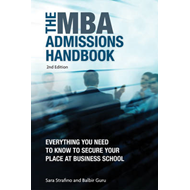 The MBA Admissions Handbook: Everything You Need to Know to Secure Your Place at Business School Inc (BOK)