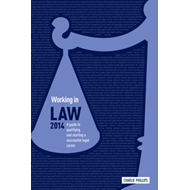 Working in Law: A Guide to Qualifying and Starting a Successful Legal Career: 2014 (BOK)
