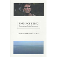 Forms of Being: Cinema, Aesthetics, Subjectivity (BOK)