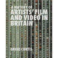 A History of Artists' Film and Video in Britain, 1897-2004 (BOK)