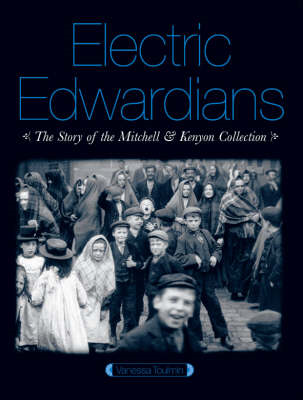 Electric Edwardians: ThefFilms of Mitchell and Kenyon (BOK)