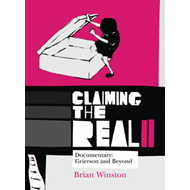 Claiming the Real: Documentary: Grierson and Beyond (BOK)