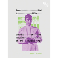From IBM to MGM: Cinema at the Dawn of the Digital Age (BOK)