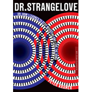 Dr. Strangelove or: How I learned to Stop Worrying and Love (BOK)