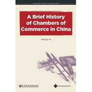 A Brief History of Chambers of Commerce in China (BOK)