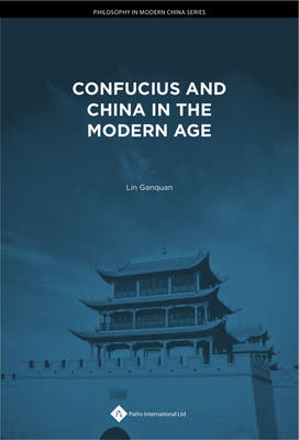 Confucius and China in the Modern Age (BOK)