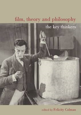 Film, Theory and Philosophy: The Key Thinkers (BOK)