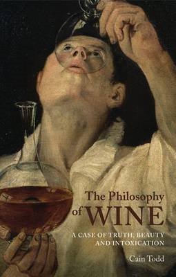 The Philosophy of Wine: A Case of Truth, Beauty and Intoxication (BOK)