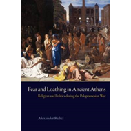 Fear and Loathing in Ancient Athens: Religion and Politics During the Peloponnesian War (BOK)