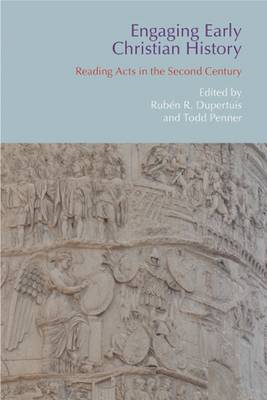 Engaging Early Christian History: Reading Acts in the Second Century (BOK)