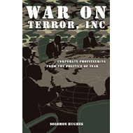 War on Terror, Inc.: Corporate Profiteering from the Politics of Fear (BOK)