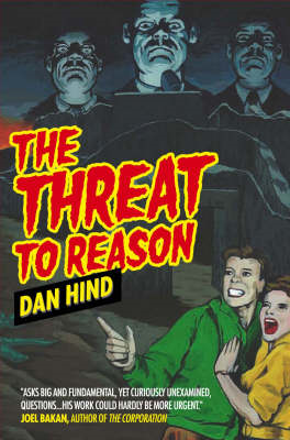 The Threat to Reason: How the Enlightenment Was Hijacked and How We Can Reclaim it (BOK)