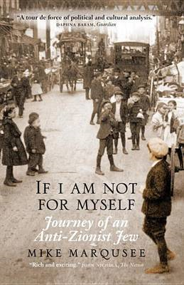 If I Am Not for Myself: Journey of an Anti-zionist Jew (BOK)