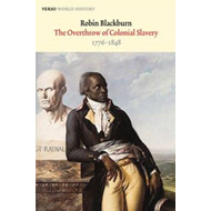 The Overthrow of Colonial Slavery: 1776-1848 (BOK)