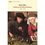 A History of Gold and Money: 1450-1920 (BOK)