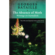 Absence of Myth: Writings on Surrealism (BOK)