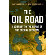 The Oil Road: Journeys from the Caspian Sea to the City of London (BOK)