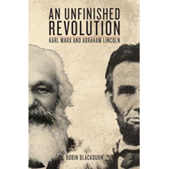 An Unfinished Revolution: Karl Marx and Abraham Lincoln (BOK)