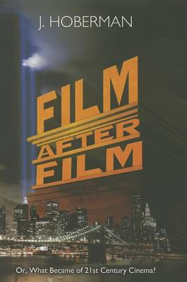 Film After Film: (Or, What Became of 21st Century Cinema?) (BOK)