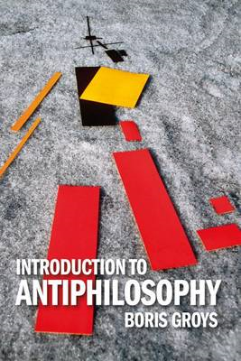 Introduction to Antiphilosophy (BOK)