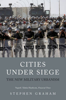 Cities Under Siege: The New Military Urbanism (BOK)