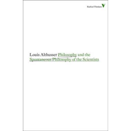 Philosophy and the Spontaneous Philosophy of the Scientists (BOK)