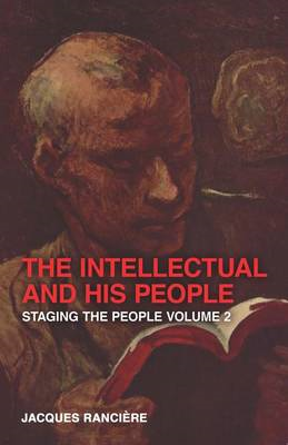 The Intellectual and His People: Staging the People: Volume 2 (BOK)
