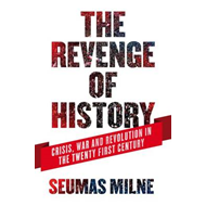 The Revenge of History: Crisis, War and Revolution in the Twenty First Century (BOK)