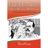 English Eccentrics and Their Bizarre Behaviour (BOK)