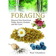 Foraging: Discover Free Food from Fields, Streets, Gardens and the Coast (BOK)