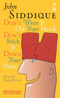Don't Wear It On Your Head, Don't Stick It Down Your Pants: Poems for Young People (BOK)