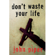 Don't Waste Your Life (BOK)